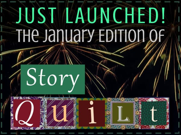 Just Launched: the January 2019 Edition of Story Quilt