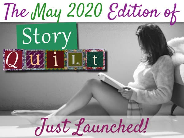 The May 2020 Edition Of Story Quilt - Just Launched