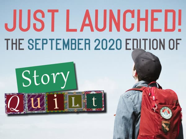 Just Launched! The September 2020 edition of Story Quilt