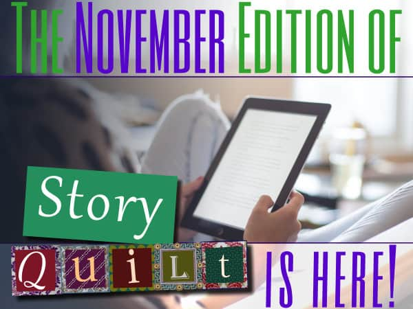 The November Edition Is Here - Story Quilt