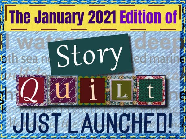 The January 2021 Edition Of Story Quilt Just Launched